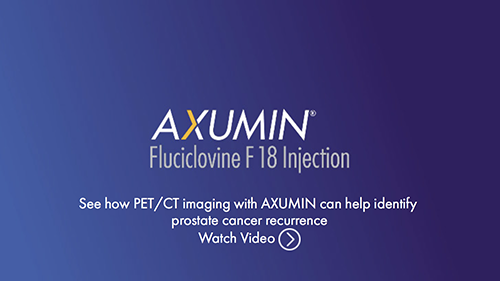 Axumin logo with link to video that demonstrates how PET/CT imaging with Axumin can help identify prostate cancer recurrence